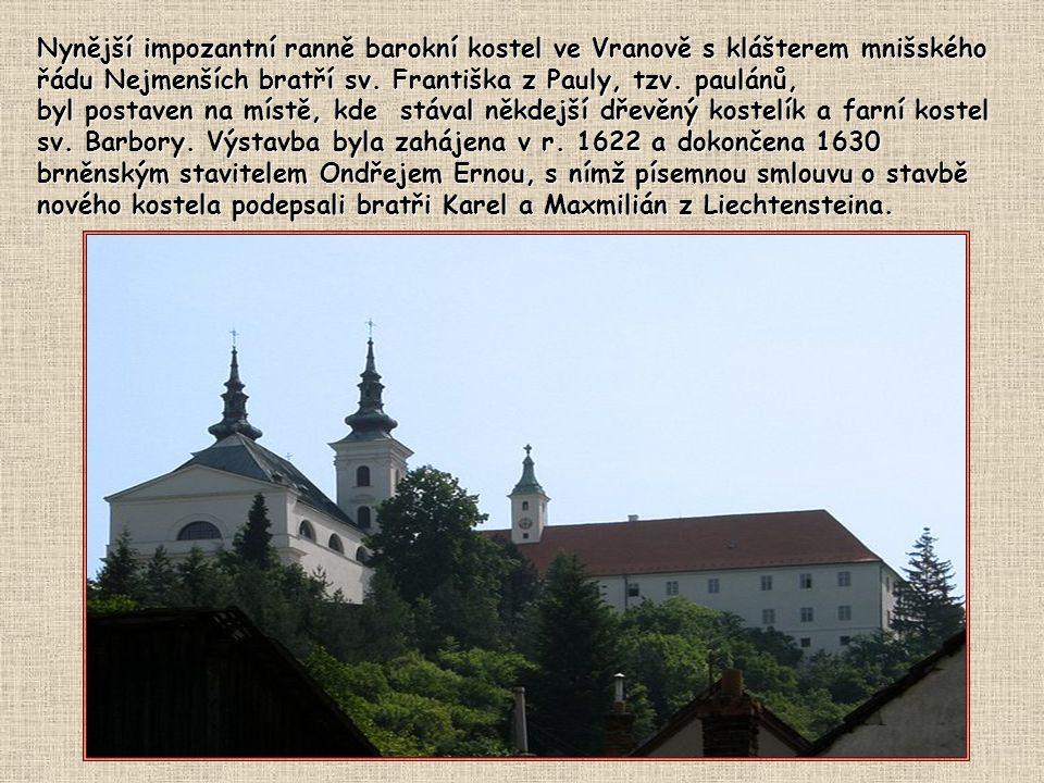 Nynější impozantní ranně barokní kostel ve Vranově s klášterem mnišského řádu Nejmenších bratří sv. Františka z Pauly, tzv. paulánů,