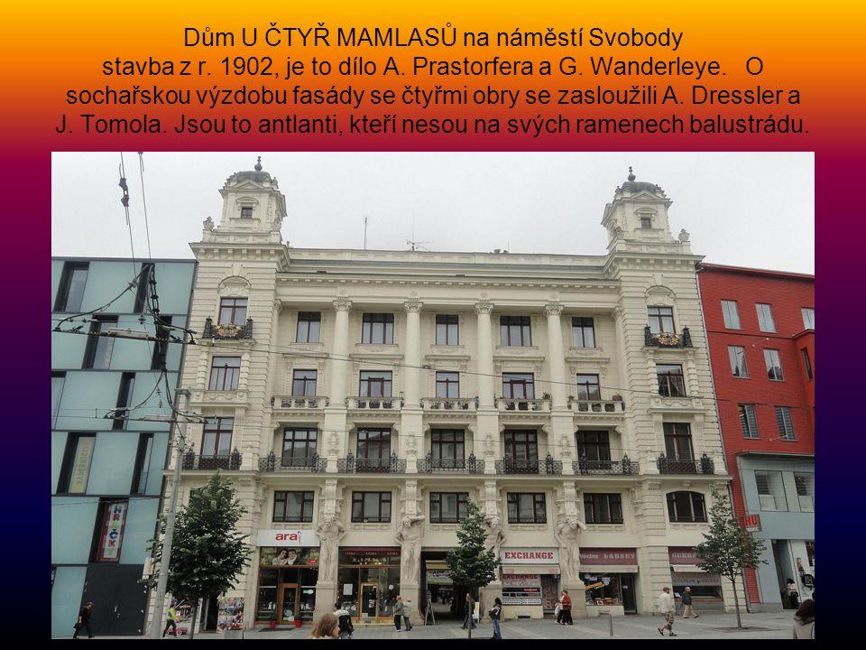 Dům U ČTYŘ MAMLASŮ na náměstí Svobody stavba z r. 1902, je to dílo A