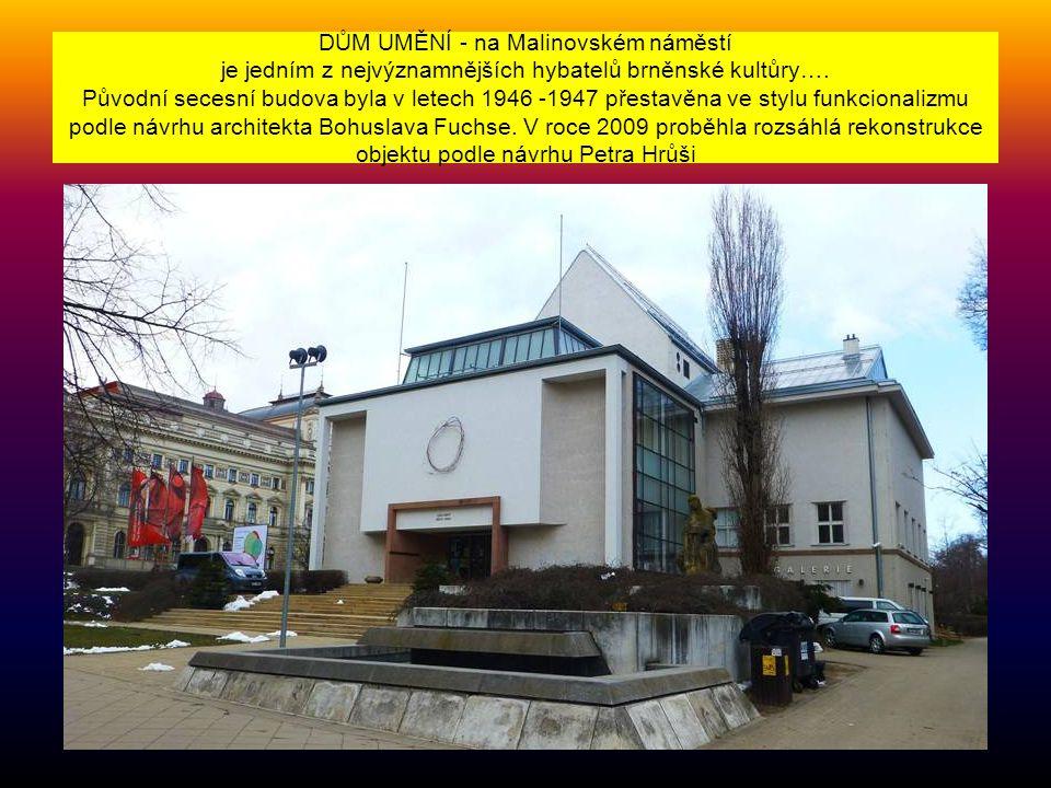 DŮM UMĚNÍ - na Malinovském náměstí je jedním z nejvýznamnějších hybatelů brněnské kultůry….