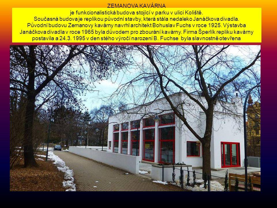 ZEMANOVA KAVÁRNA je funkcionalistická budova stojící v parku v ulici Koliště.