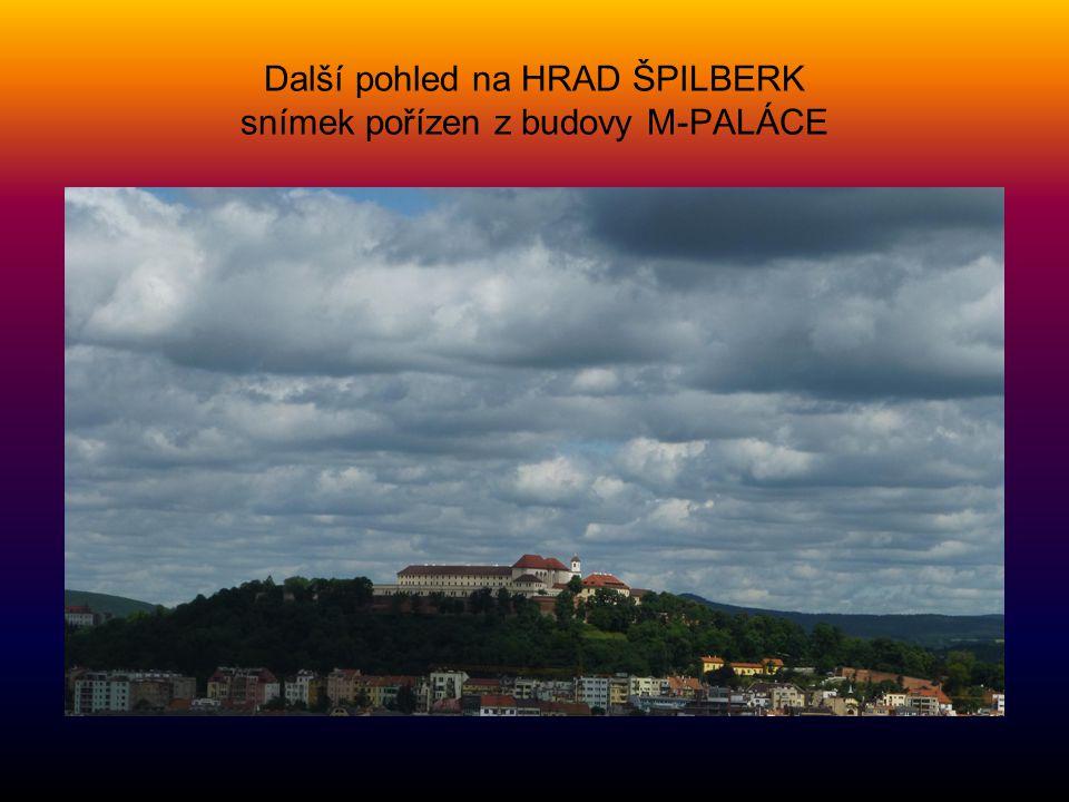 Další pohled na HRAD ŠPILBERK snímek pořízen z budovy M-PALÁCE