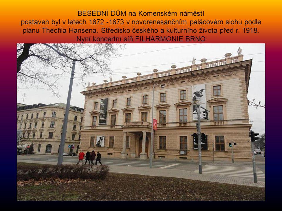 BESEDNÍ DŮM na Komenském náměstí postaven byl v letech 1872 -1873 v novorenesančním palácovém slohu podle plánu Theofila Hansena.