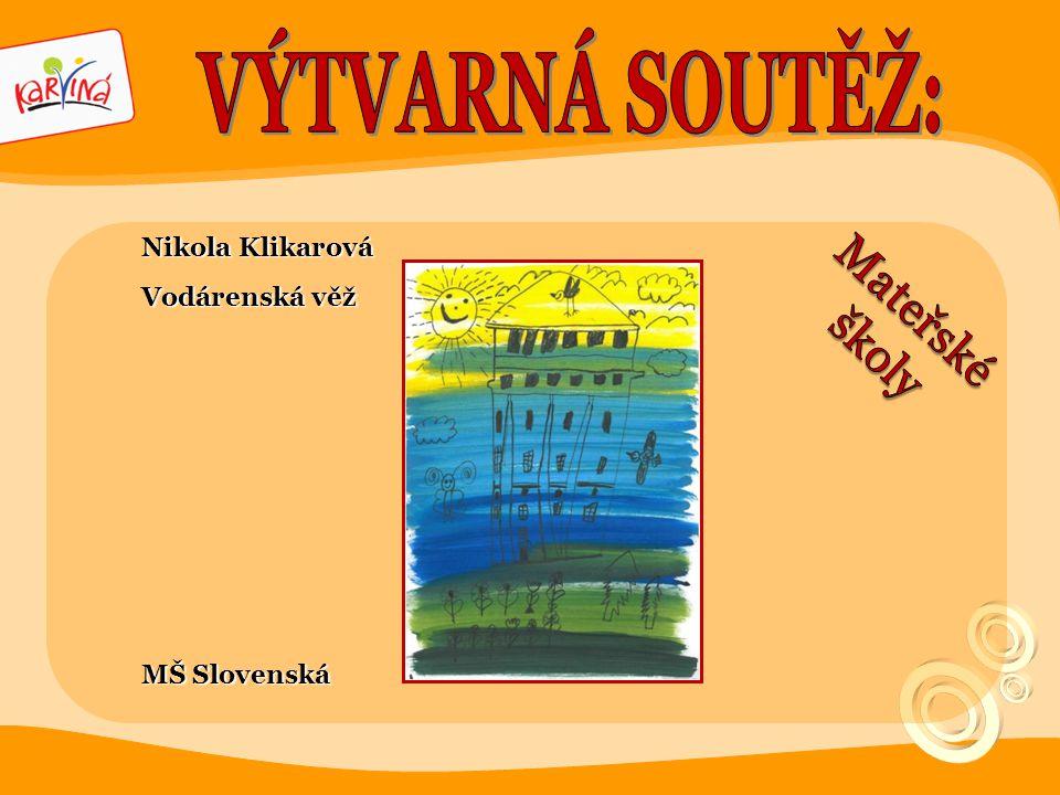 VÝTVARNÁ SOUTĚŽ: Mateřské školy Nikola Klikarová Vodárenská věž