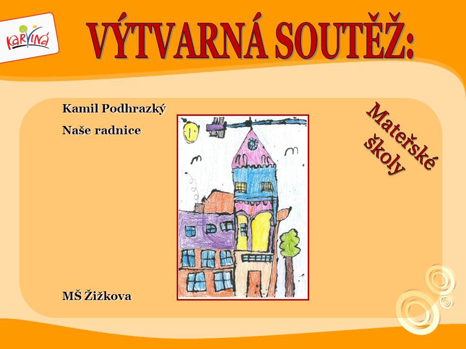 VÝTVARNÁ SOUTĚŽ: Mateřské školy Kamil Podhrazký Naše radnice