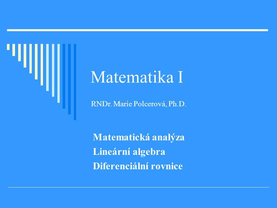 Matematická analýza Lineární algebra Diferenciální rovnice