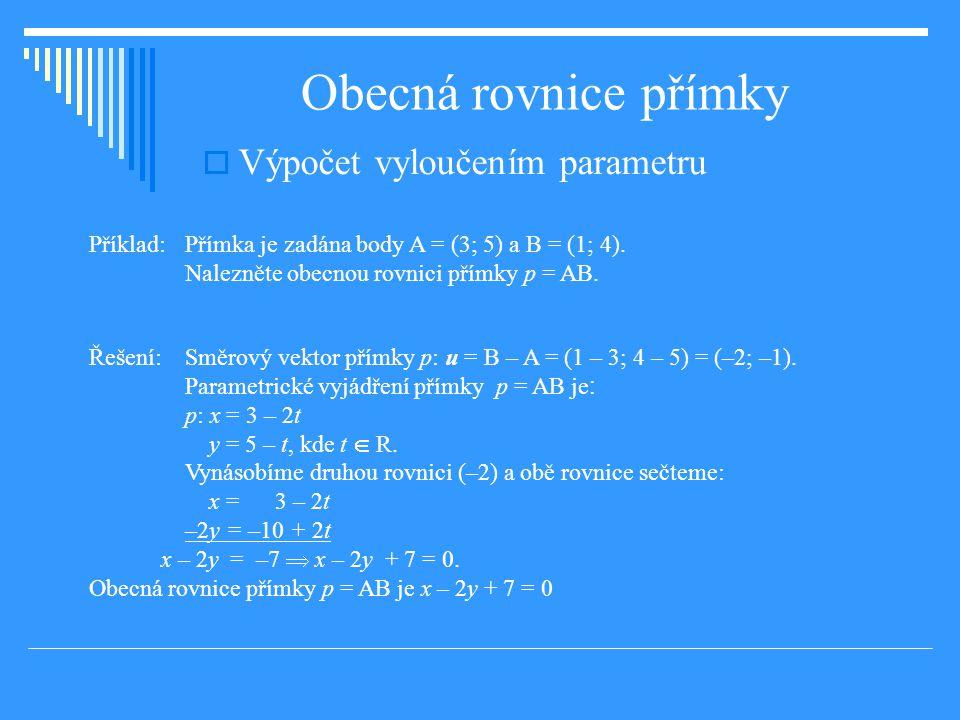 Obecná rovnice přímky Výpočet vyloučením parametru
