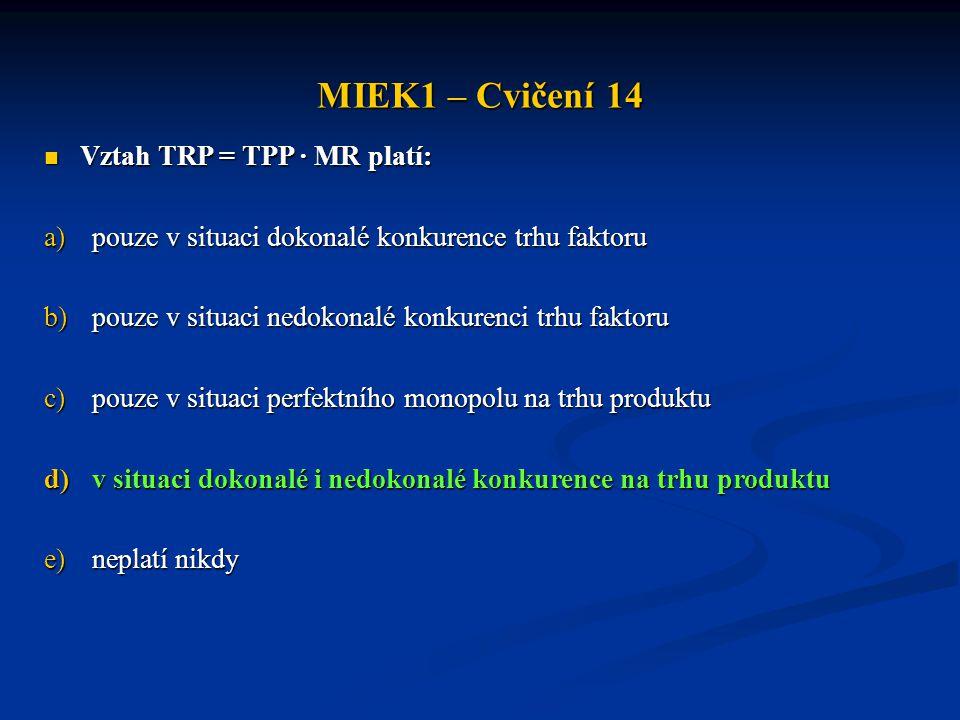 MIEK1 – Cvičení 14 Vztah TRP = TPP · MR platí: