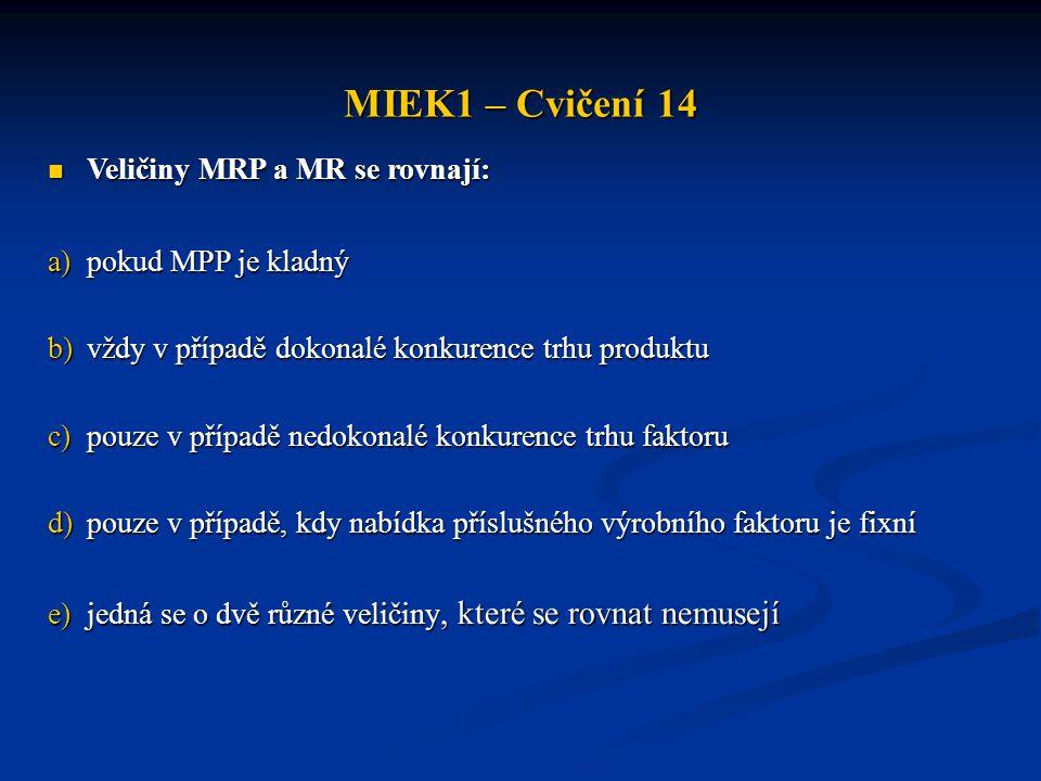 MIEK1 – Cvičení 14 Veličiny MRP a MR se rovnají: pokud MPP je kladný