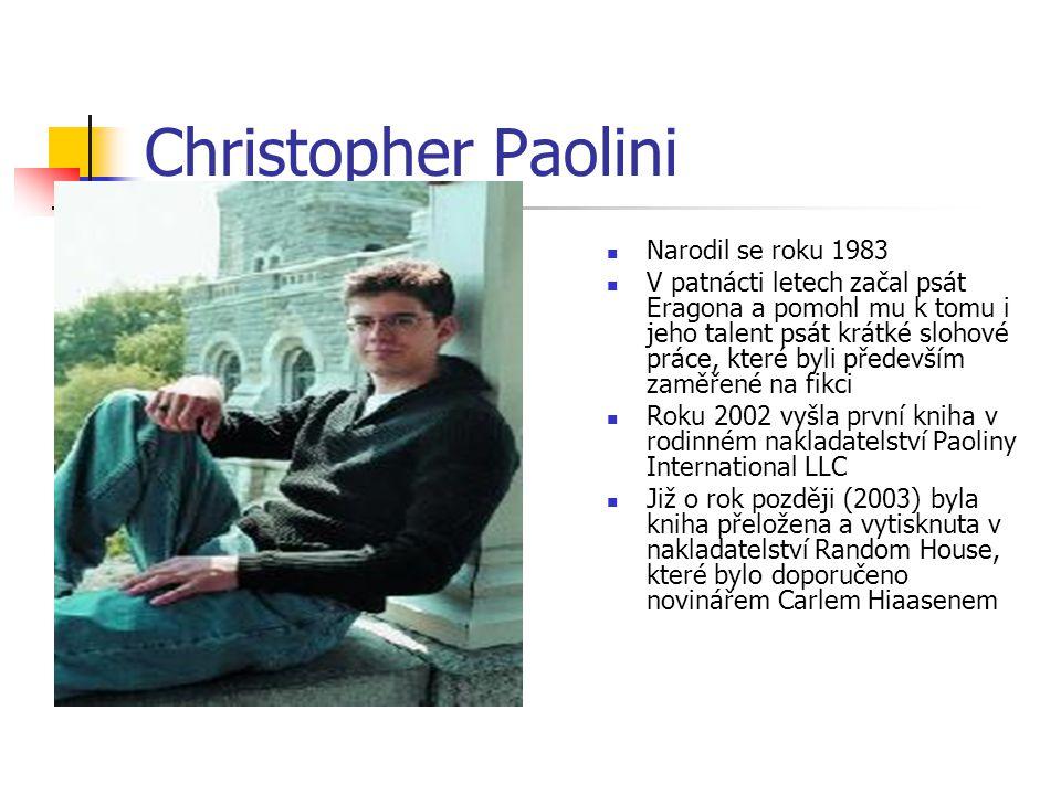 Christopher Paolini Narodil se roku 1983