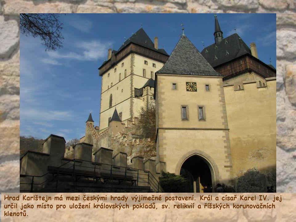 Hrad Karlštejn má mezi českými hrady výjimečné postavení
