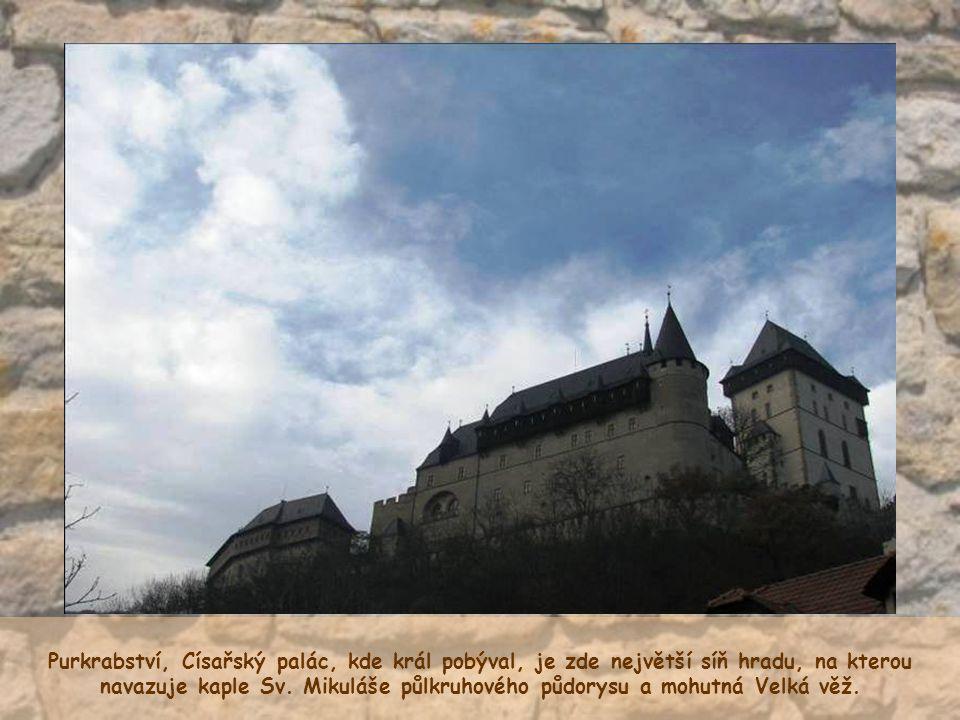 Purkrabství, Císařský palác, kde král pobýval, je zde největší síň hradu, na kterou navazuje kaple Sv.