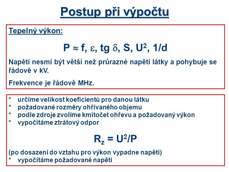Postup při výpočtu P  f, , tg , S, U2, 1/d Rz = U2/P Tepelný výkon: