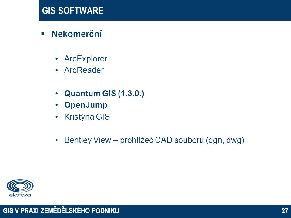 GIS SOFTWARE Nekomerční ArcExplorer ArcReader Quantum GIS (1.3.0.)