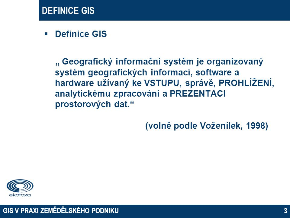 DEFINICE GIS 02 April 2017. Definice GIS.