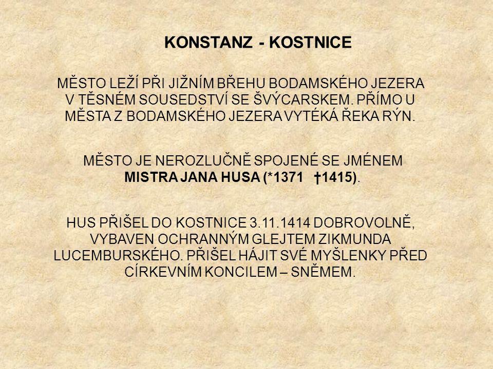 MĚSTO JE NEROZLUČNĚ SPOJENÉ SE JMÉNEM MISTRA JANA HUSA (*1371 †1415).