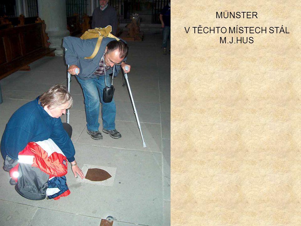 V TĚCHTO MÍSTECH STÁL M.J.HUS