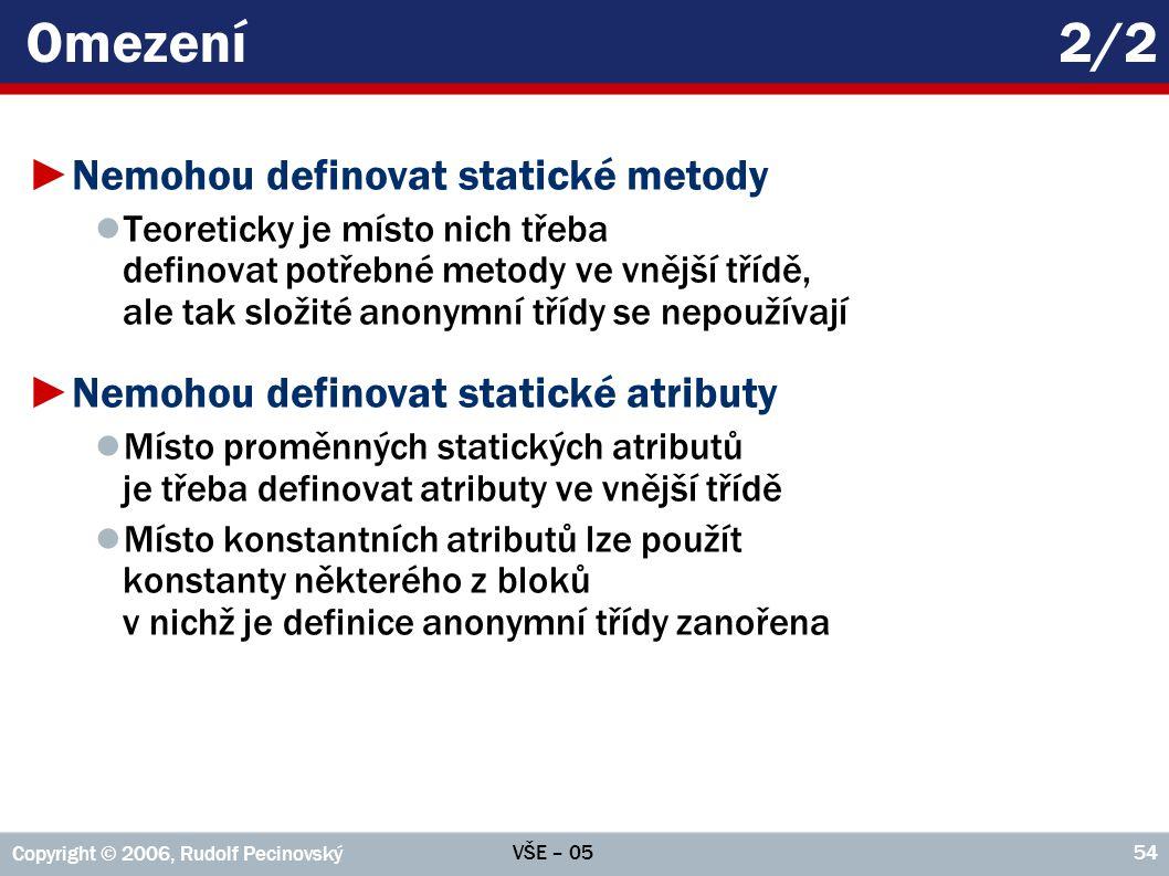 Omezení 2/2 Nemohou definovat statické metody