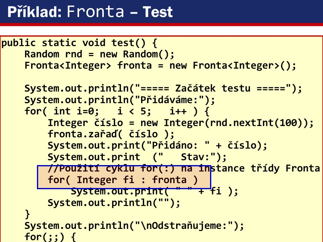 Příklad: Fronta – Test public static void test() {