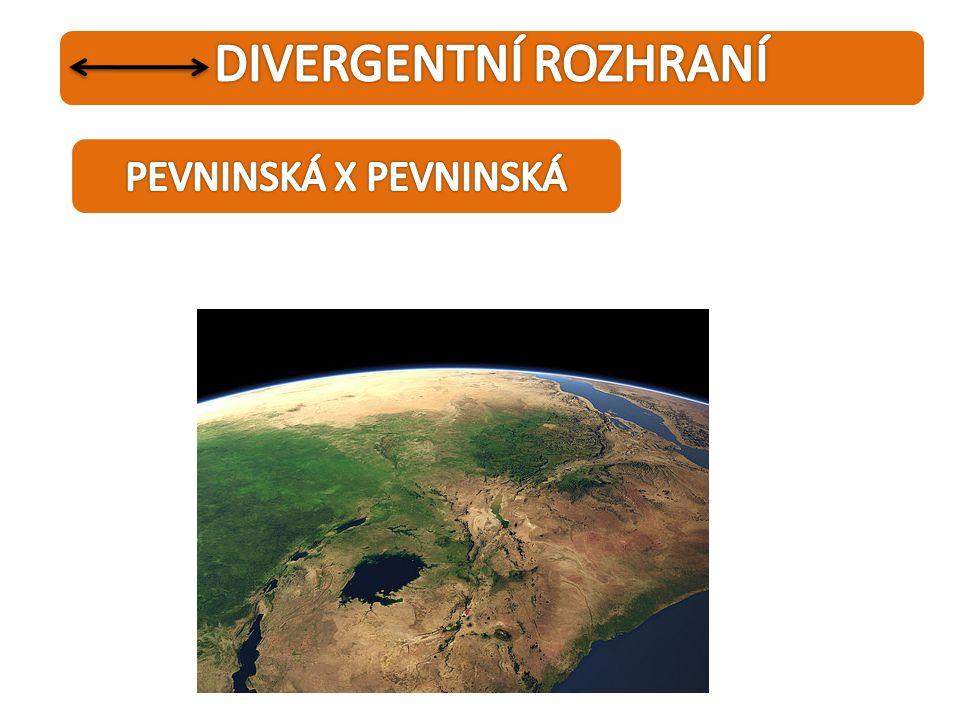 DIVERGENTNÍ ROZHRANÍ PEVNINSKÁ X PEVNINSKÁ