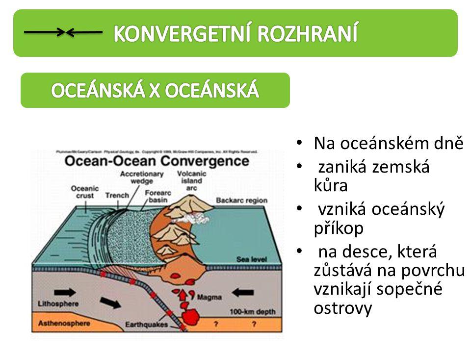 KONVERGETNÍ ROZHRANÍ OCEÁNSKÁ X OCEÁNSKÁ Na oceánském dně