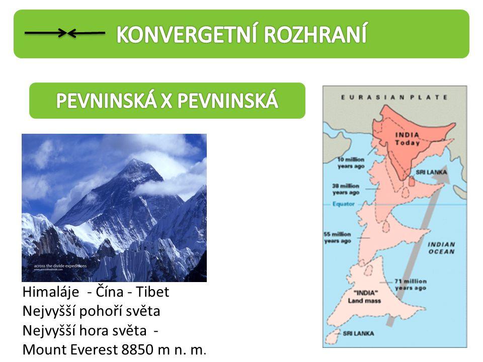 KONVERGETNÍ ROZHRANÍ PEVNINSKÁ X PEVNINSKÁ Himaláje - Čína - Tibet