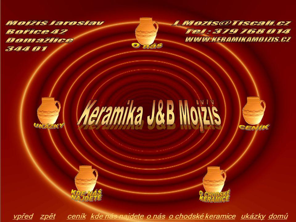 Keramika J&B Mojžíš Mojžíš Jaroslav J.Mozis@Tiscali.cz Bořice 42
