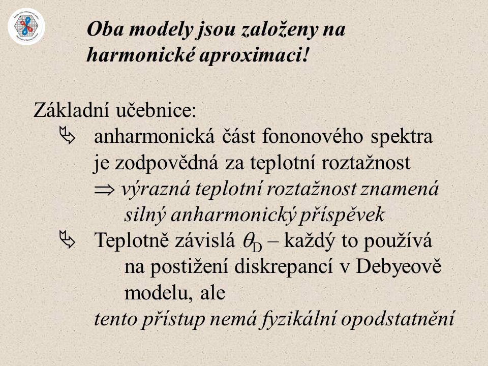 Oba modely jsou založeny na harmonické aproximaci!