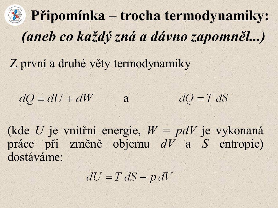 Připomínka – trocha termodynamiky:
