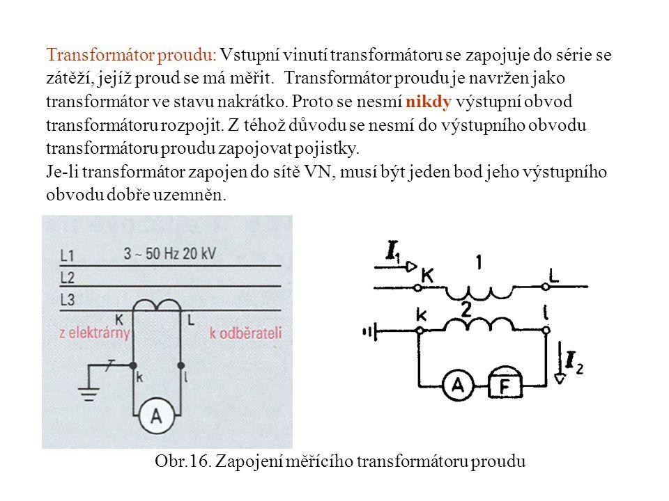 Obr.16. Zapojení měřícího transformátoru proudu