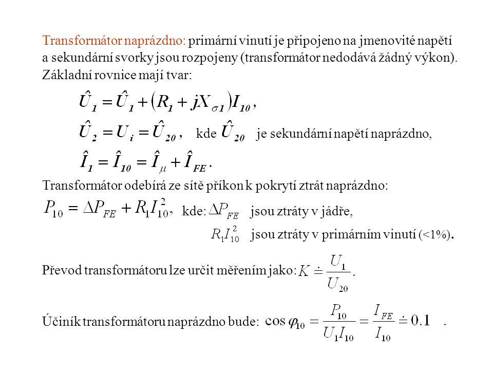 Transformátor naprázdno: primární vinutí je připojeno na jmenovité napětí