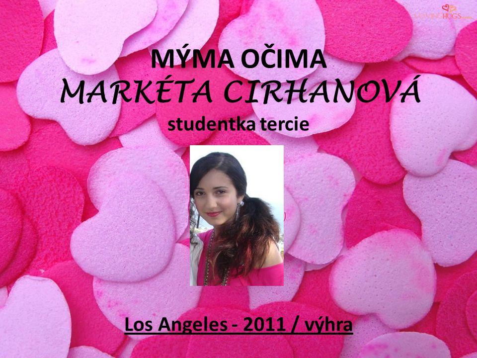MÝMA OČIMA MARKÉTA CIRHANOVÁ studentka tercie Los Angeles - 2011 / výhra
