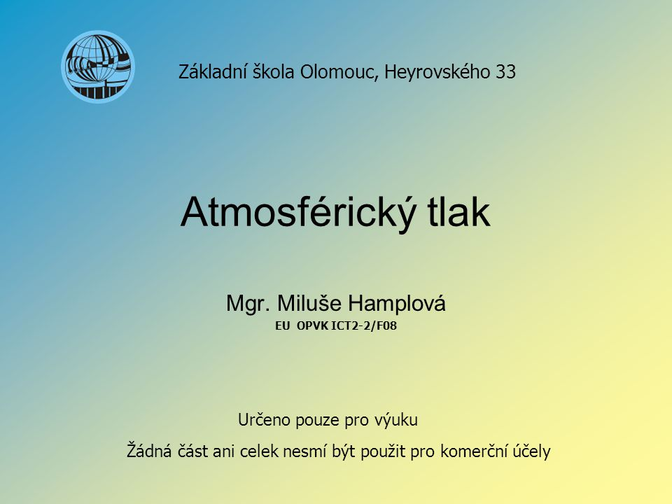 Mgr. Miluše Hamplová EU OPVK ICT2-2/F08