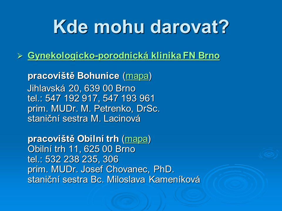 Kde mohu darovat Gynekologicko-porodnická klinika FN Brno pracoviště Bohunice (mapa)