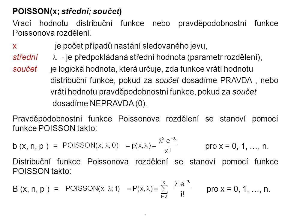 POISSON(x; střední; součet)