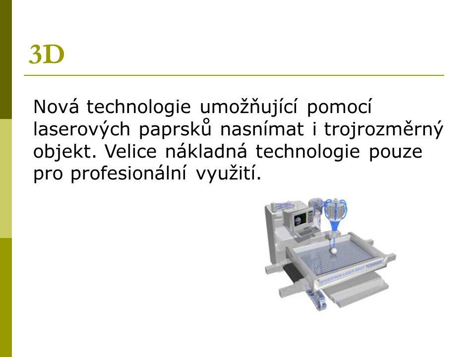 3D Nová technologie umožňující pomocí laserových paprsků nasnímat i trojrozměrný objekt.