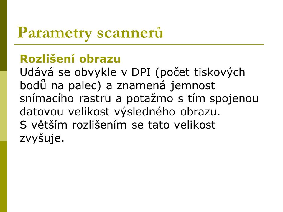 Parametry scannerů Rozlišení obrazu