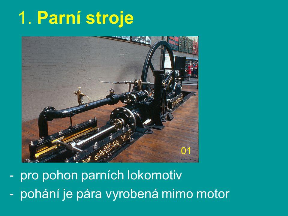 1. Parní stroje pro pohon parních lokomotiv