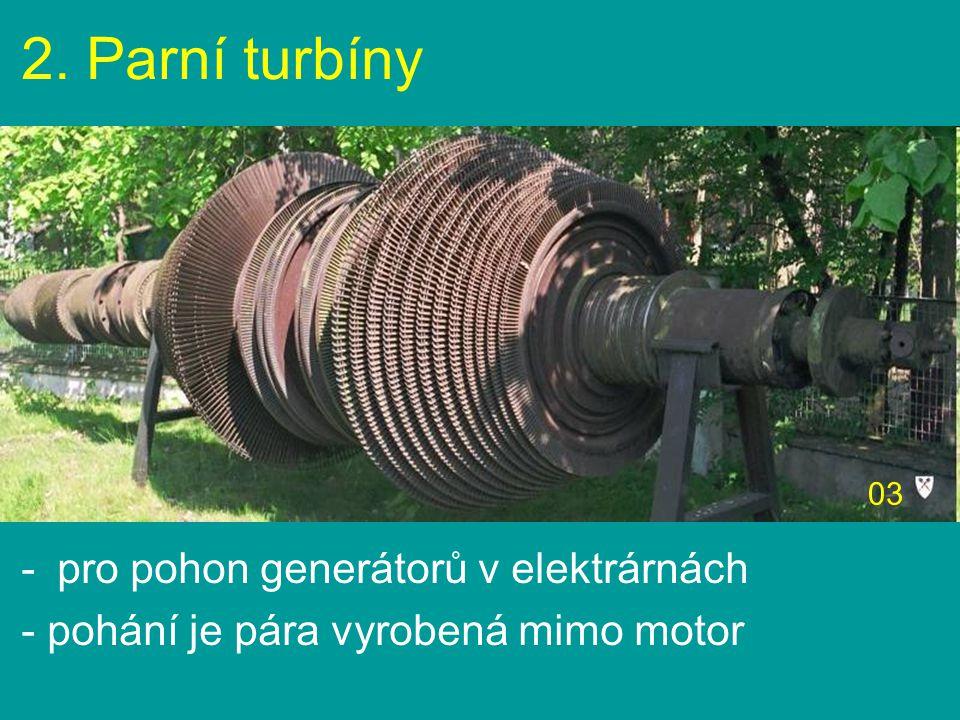 2. Parní turbíny pro pohon generátorů v elektrárnách