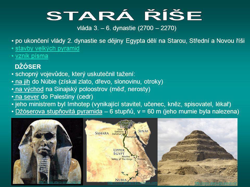 STARÁ ŘÍŠE vláda 3. – 6. dynastie (2700 – 2270)