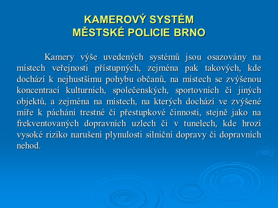 KAMEROVÝ SYSTÉM MĚSTSKÉ POLICIE BRNO
