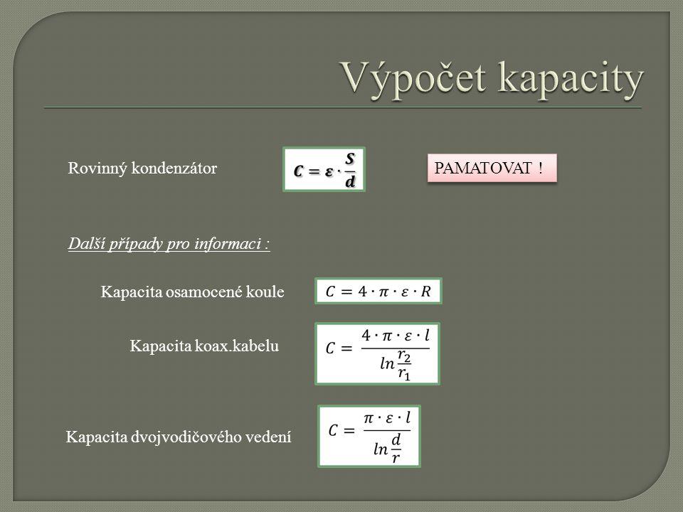 Výpočet kapacity Rovinný kondenzátor PAMATOVAT !