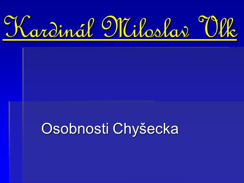 Kardinál Miloslav Vlk Osobnosti Chyšecka