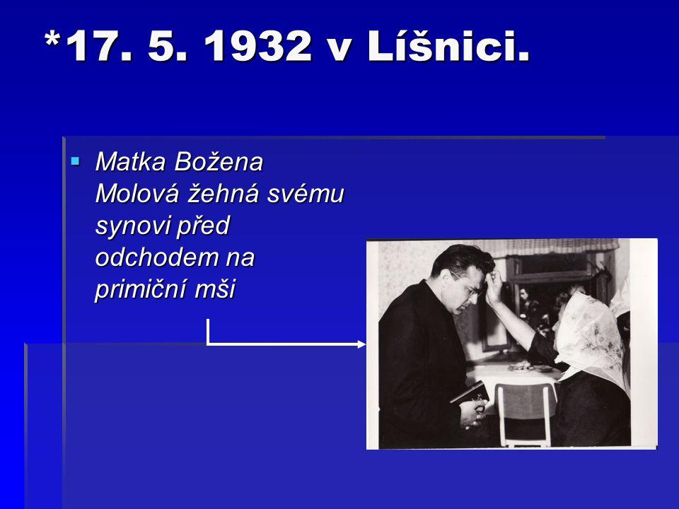 *17. 5. 1932 v Líšnici. Matka Božena Molová žehná svému synovi před odchodem na primiční mši