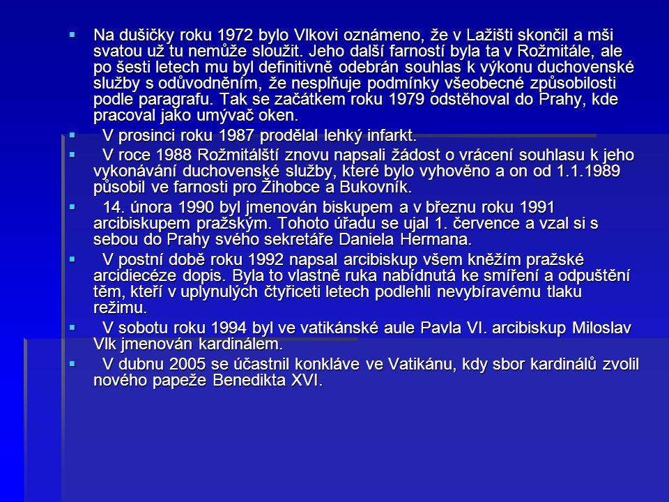 Na dušičky roku 1972 bylo Vlkovi oznámeno, že v Lažišti skončil a mši svatou už tu nemůže sloužit. Jeho další farností byla ta v Rožmitále, ale po šesti letech mu byl definitivně odebrán souhlas k výkonu duchovenské služby s odůvodněním, že nesplňuje podmínky všeobecné způsobilosti podle paragrafu. Tak se začátkem roku 1979 odstěhoval do Prahy, kde pracoval jako umývač oken.