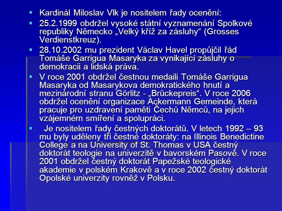 Kardinál Miloslav Vlk je nositelem řady ocenění: