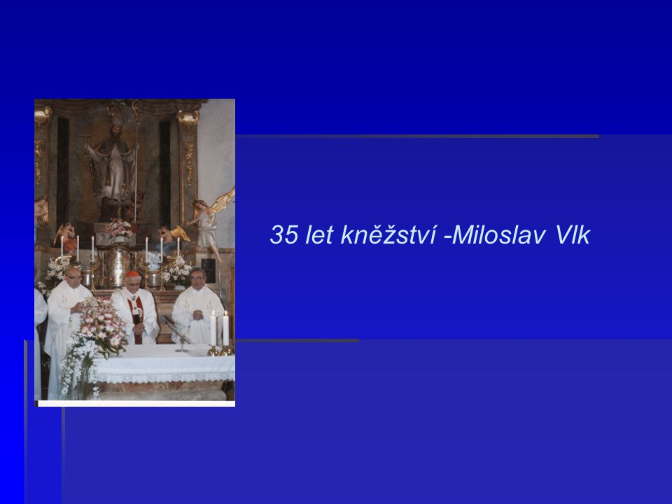 35 let kněžství -Miloslav Vlk