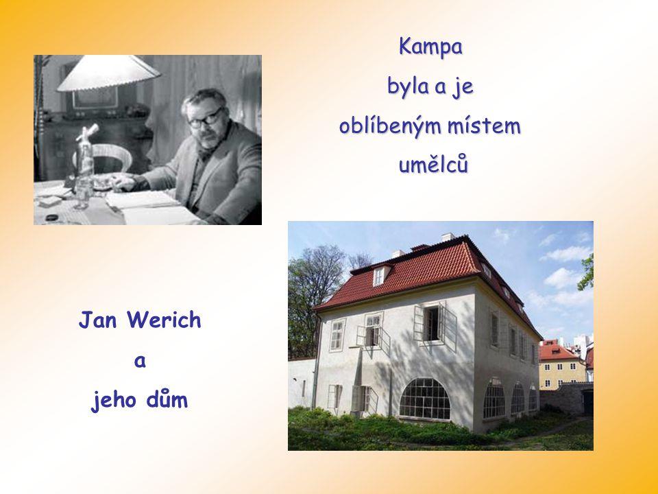 Kampa byla a je oblíbeným místem umělců Jan Werich a jeho dům