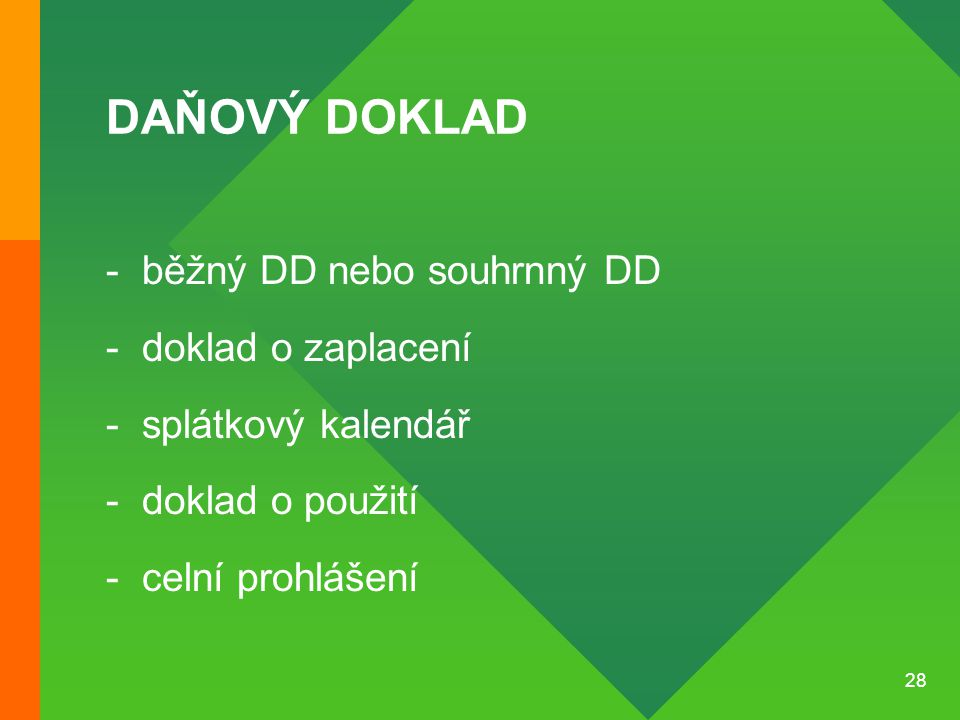 DAŇOVÝ DOKLAD běžný DD nebo souhrnný DD doklad o zaplacení