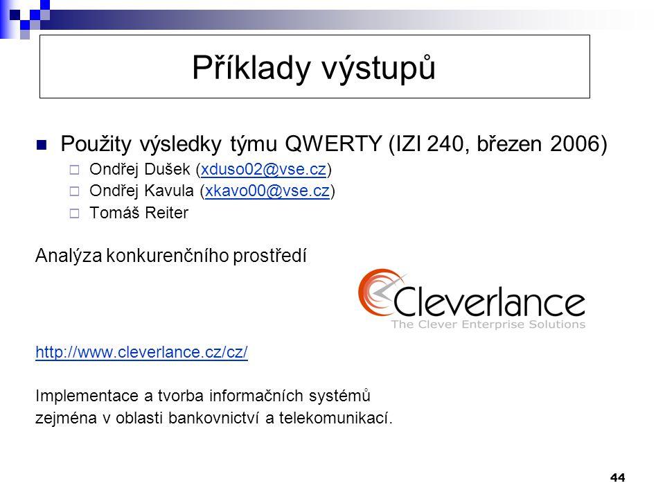 Příklady výstupů Použity výsledky týmu QWERTY (IZI 240, březen 2006)