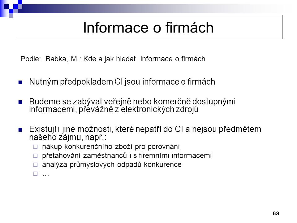 Informace o firmách Nutným předpokladem CI jsou informace o firmách